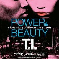 Power & Beauty - Tip 'T.I.' Harris - audiobook