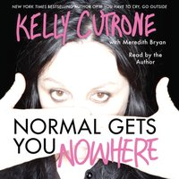 Normal Gets You Nowhere - Kelly Cutrone - audiobook