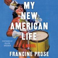 My New American Life - Francine Prose - audiobook