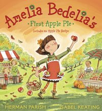 Amelia Bedelia's First Apple Pie - Herman Parish - audiobook