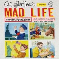 Al Jaffee's Mad Life - Mary-Lou Weisman - audiobook