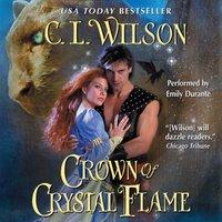 Crown of Crystal Flame - C. L. Wilson - audiobook