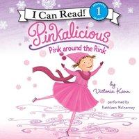 Pinkalicious: Pink around the Rink - Victoria Kann - audiobook