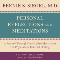 Personal Reflections & Meditations - Bernie S. Siegel - audiobook