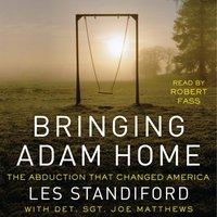 Bringing Adam Home - Les Standiford - audiobook