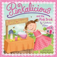 Pinkalicious and the Pink Drink - Victoria Kann - audiobook