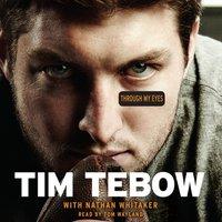 Through My Eyes - Tim Tebow - audiobook
