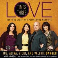 Love Times Three - Mr. Joe Darger - audiobook