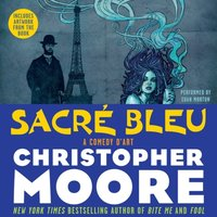 Sacre Bleu - Christopher Moore - audiobook