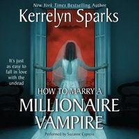 How To Marry a Millionaire Vampire - Kerrelyn Sparks - audiobook