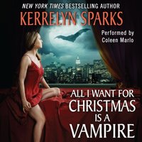 All I Want for Christmas Is a Vampire - Kerrelyn Sparks - audiobook