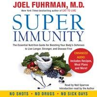 Super Immunity - M.D. Joel Fuhrman - audiobook