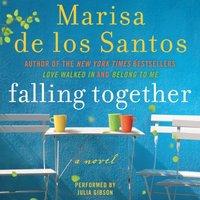 Falling Together - Marisa de los Santos - audiobook