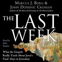 Last Week - Marcus J. Borg - audiobook