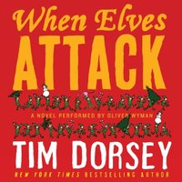 When Elves Attack - Tim Dorsey - audiobook