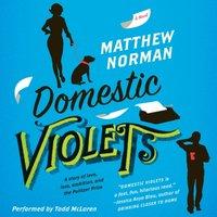 Domestic Violets - Matthew Norman - audiobook