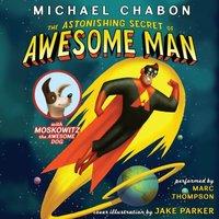 Astonishing Secret of Awesome Man - Michael Chabon - audiobook