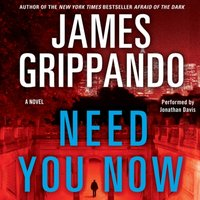 Need You Now - James Grippando - audiobook