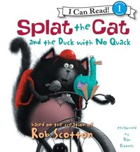 Splat the Cat and the Duck with No Quack - Rob Scotton - audiobook