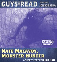 Guys Read: Nate Macavoy, Monster Hunter - Bruce Hale - audiobook