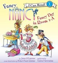 Fancy Nancy: Fancy Day in Room 1-A - Jane O'Connor - audiobook