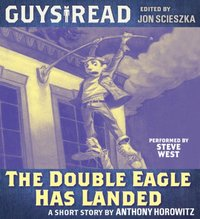 Guys Read: The Double Eagle Has Landed - Anthony Horowitz - audiobook