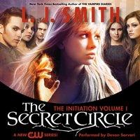 Secret Circle Vol I: The Initiation - L. J. Smith - audiobook