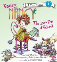 Fancy Nancy: The 100th Day of School - Jane O'Connor - audiobook