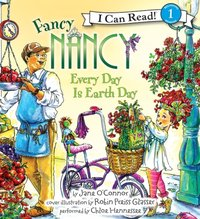 Fancy Nancy: Every Day Is Earth Day - Jane O'Connor - audiobook