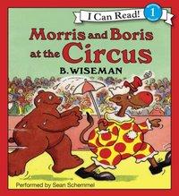Morris and Boris at the Circus - B. Wiseman - audiobook