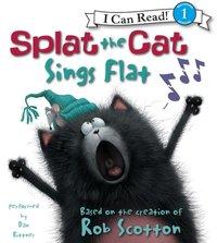 Splat the Cat: Splat the Cat Sings Flat - Rob Scotton - audiobook