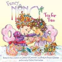 Fancy Nancy: Tea for Two - Jane O'Connor - audiobook