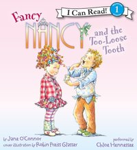 Fancy Nancy and the Too-Loose Tooth - Jane O'Connor - audiobook