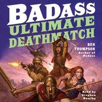 Badass: Ultimate Deathmatch - Ben Thompson - audiobook