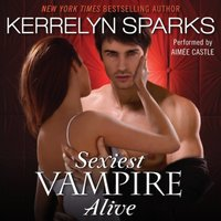 Sexiest Vampire Alive - Kerrelyn Sparks - audiobook