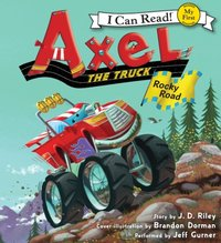 Axel the Truck: Rocky Road - J. D. Riley - audiobook
