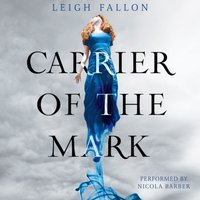 Carrier of the Mark - Leigh Fallon - audiobook