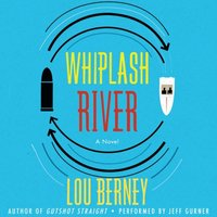 Whiplash River - Lou Berney - audiobook
