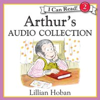Arthur's Audio Collection - Lillian Hoban - audiobook