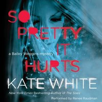So Pretty It Hurts - Kate White - audiobook