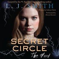 Secret Circle: The Hunt - L. J. Smith - audiobook