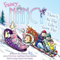 Fancy Nancy: There's No Day Like a Snow Day - Jane O'Connor - audiobook