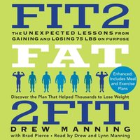 Fit2Fat2Fit - Drew Manning - audiobook