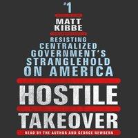 Hostile Takeover - Matt Kibbe - audiobook