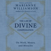 Law of Divine Compensation - Marianne Williamson - audiobook