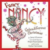 Fancy Nancy: Splendiferous Christmas - Jane O'Connor - audiobook