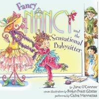 Fancy Nancy and the Sensational Babysitter - Jane O'Connor - audiobook
