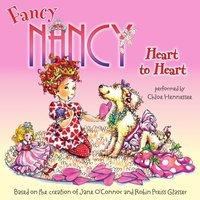 Fancy Nancy: Heart to Heart - Jane O'Connor - audiobook