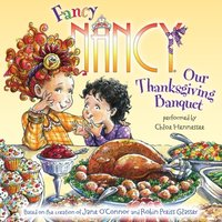 Fancy Nancy: Our Thanksgiving Banquet - Jane O'Connor - audiobook