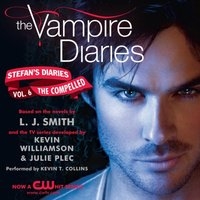 Vampire Diaries: Stefan's Diaries #6: The Compelled - L. J. Smith - audiobook
